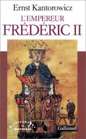 Ernst Kantorowicz : L'Empereur Frédéric II