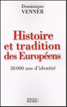 Dominique Venner : Histoire et tradition