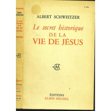 Albert Schweitzer : Secret historique de Jésus