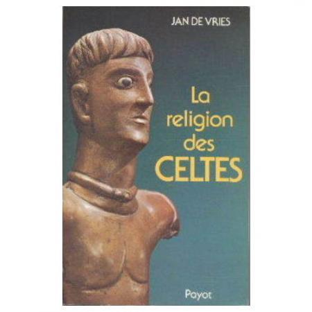 Jan de Vries : La Religion des Celtes