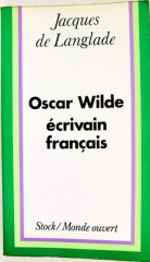 oscar wilde,andré gide,gallicismes,balzac,baudelaire,flaubert,hugo,salomé,jacques de langlade,dumas fils,oscar wilde écrivain français