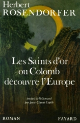 herbert rosendorfer,les saints d'or, les saints d'or ou colomb découvre l'europe,extraterrestres,ovni,invasion,immigration,science-fiction,uchronie,apocalypse,treutlings,new age,alternatifs,invasion extraterrestre