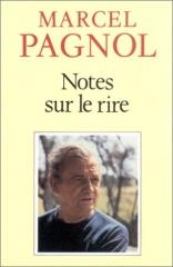 marcel pagnol,notes sur le rire,critique des critiques,essais,citations,aphorismes,le secret du masque de fer