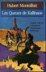 hubert monteilhet,les queues de kallinaos,citations