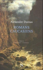 alexandre dumas,dumas père,romans caucasiens,la boule de neige,citations,aphorismes