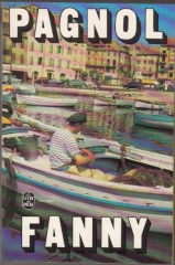 marcel pagnol,trilogie marseillaise,fanny,théâtre,citations,aphorismes