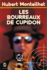 hubert monteilhet,les bourreaux de cupidon,citations