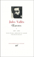 jules vallès,les réfractaires,anarchisme,journalisme,pléiade,citations