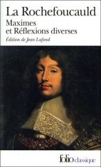 la rochefoucauld,maximes,réflexions diverses,jean lafond,folio