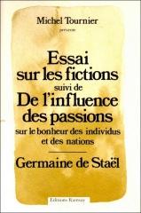 mme de Staël, essai sur les Fictions, de l'influence des passions,Ramsay,michel tournier