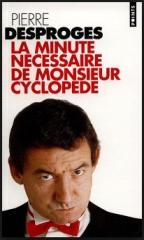 humour,humoriste,traits d'esprit,pierre desproges, la minute nécessaire de monsieur cyclopède
