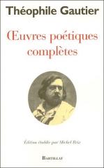 théophile gautier,oeuvres poétiques complètes