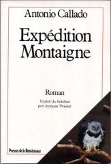 antonio callado,expédition montaigne,jacques thiériot,presses de la renaissance,brésil,indiens,indigénisme